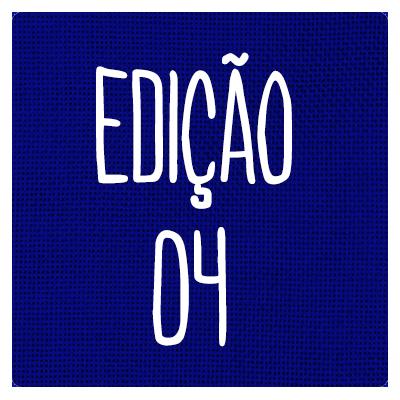 EDIÇÃO 04